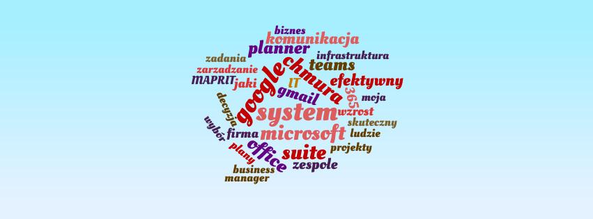 System IT w firmie - Google czy Office 365 | MAPRIT
